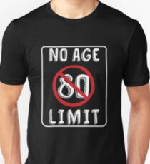 No Age Limit 80th Birthday Gifts Funny B-day for 80 Year Old Unisex T-Shirt