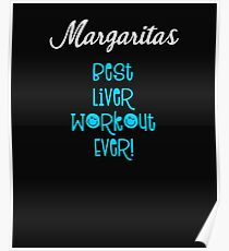 Cute Margaritas Best Liver Workout Ever! Sky Poster