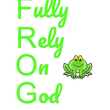 FROG Fully Rely on God Christian Faith by Snug-Studios