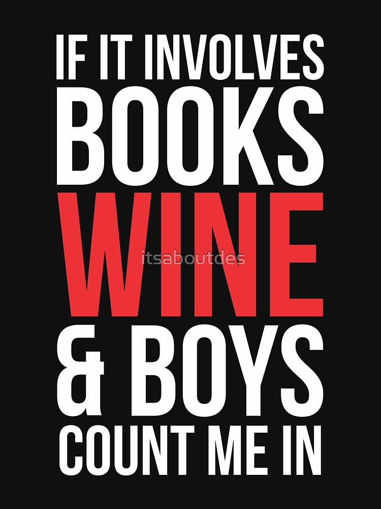 Books Wine & Boys T-shirt by itsaboutdes