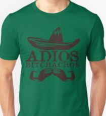 Adios Bitchachos Funny Geek Nerd Unisex T-Shirt