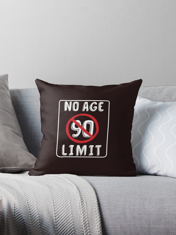 No Age Limit 90th Birthday Gifts Funny B Day For 90 Year Old