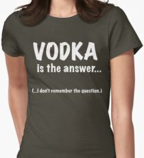 Vodka Is The Answer Womens Fitted T-Shirt