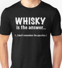 Whisky Is The Answer T-Shirt