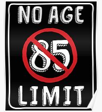 No Age Limit 85th Birthday Gifts Funny B Day For 85 Year Old Poster