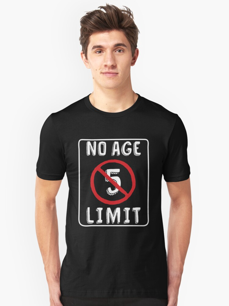 No Age Limit 5th Birthday Gifts Funny B Day For 5 Year Old Unisex T Shirt By MemWear