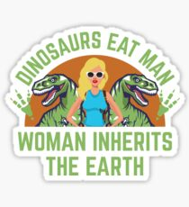 Woman Inherits The Earth - Dinosaurs eat Man  Sticker