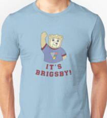 It's Brigsby! Unisex T-Shirt