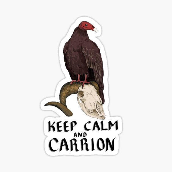 Keep Calm and Carrion (Black Text) Sticker