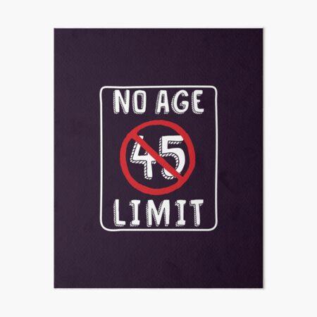 Sin límite de edad 45.o Regalos de cumpleaños Divertido B-día para 45 años Lámina rígida