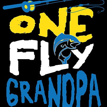 Fly Grandpa Fathers Day Fly Fishing Tees Men Trout Bass Gift by kh123856