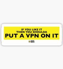 Put a VPN on it Sticker