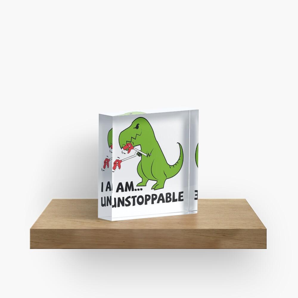 I am unstoppable T-rex Acrylic Block