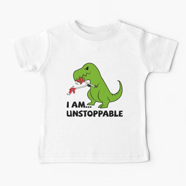 I am unstoppable T-rex Baby T-Shirt