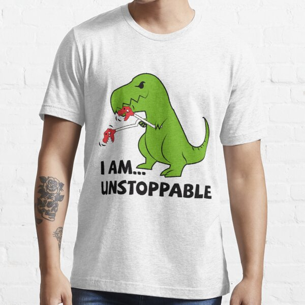 I am unstoppable T-rex Essential T-Shirt