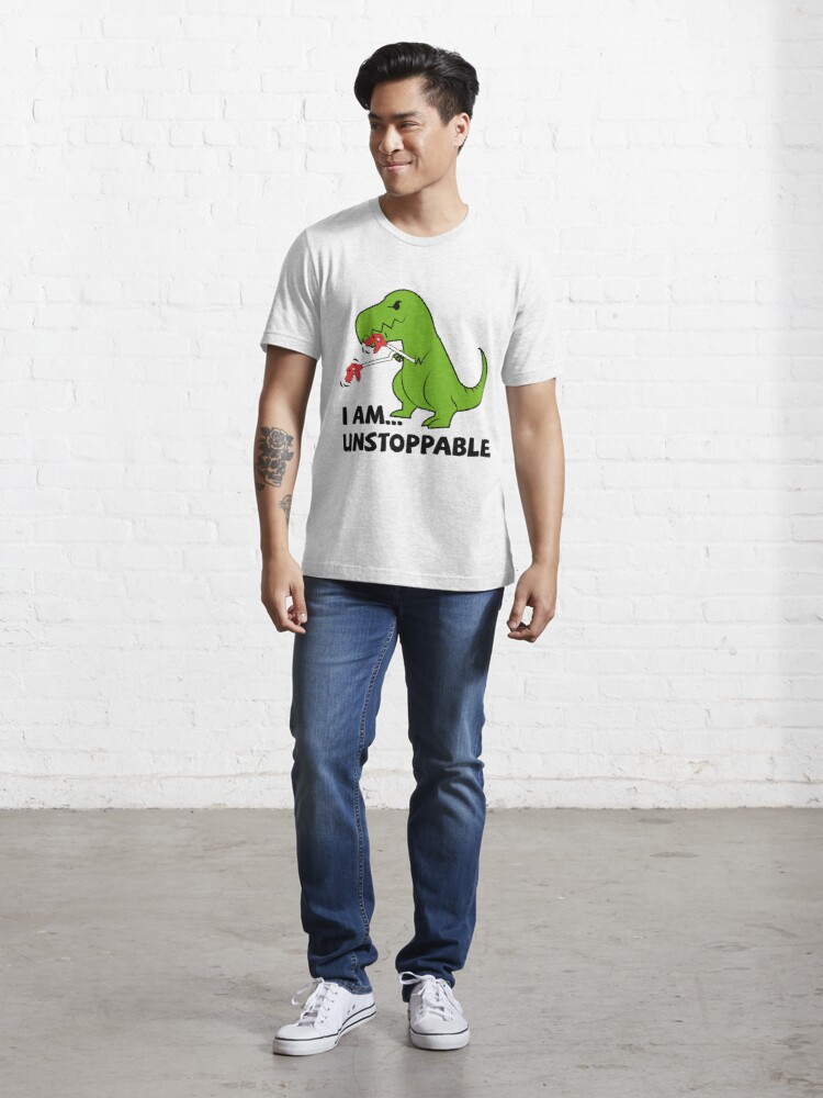 Alternate view of I am unstoppable T-rex Essential T-Shirt