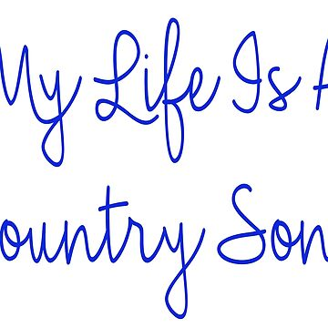 My Life Is A Country Song by jeremydwilliams