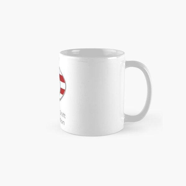 We Lift And Shift  Classic Mug