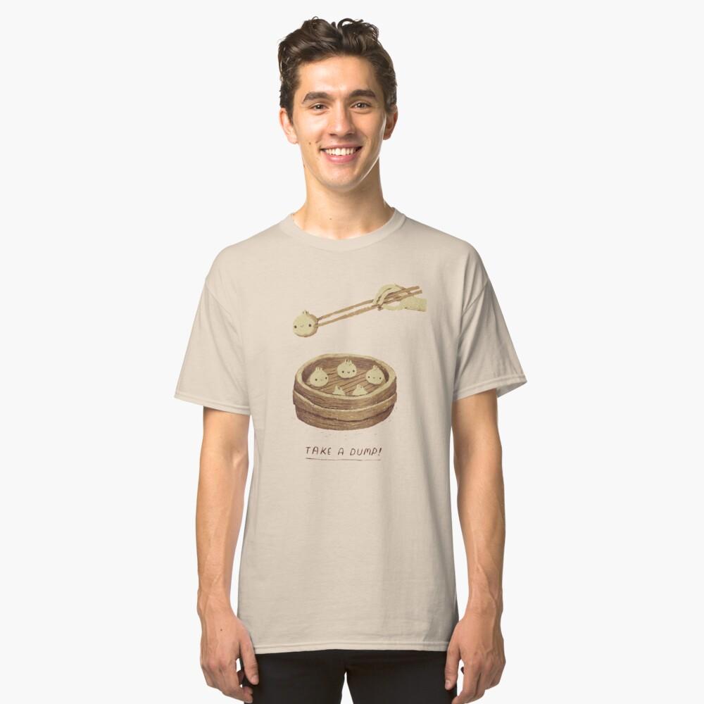 nimm einen Dump Classic T-Shirt