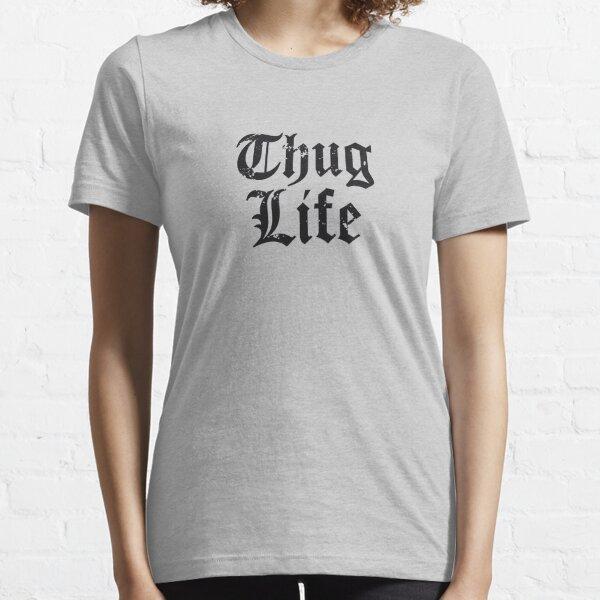 Thug Life Essential T-Shirt