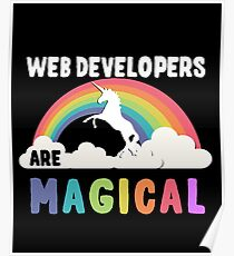 Web Developers Are Magical Poster