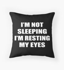 I'm Not Sleeping (I'm Resting My Eyes) Funny Geek Nerd Throw Pillow