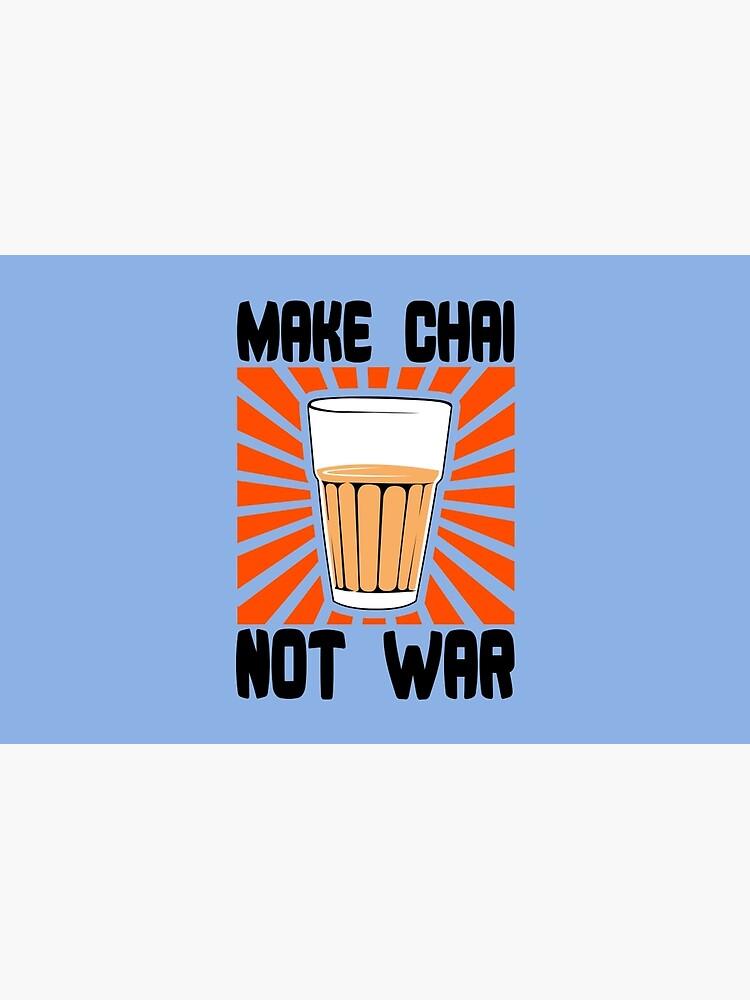 Make Chai Not War Funny Geek Nerd by rahmathusni