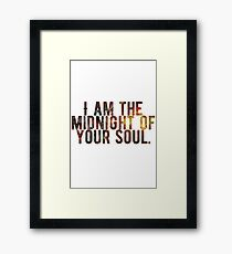 I Am The Midnight To Your Soul Framed Print