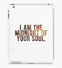 I Am The Midnight To Your Soul iPad Case/Skin