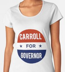 John Carroll For Governor of Hawaii Women's Premium T-Shirt