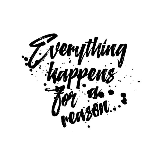 Everything Happens For A Reason Inspirational Quotes Typography Magnificent Everything Happens For A Reason Quotes