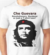 Che Guevara - Revolutionary, Murderer or just a T-shirt icon? Unisex T-Shirt