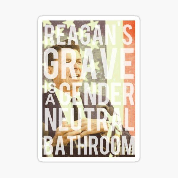 Reagan's Grave is a Gender Neutral Bathroom Sticker