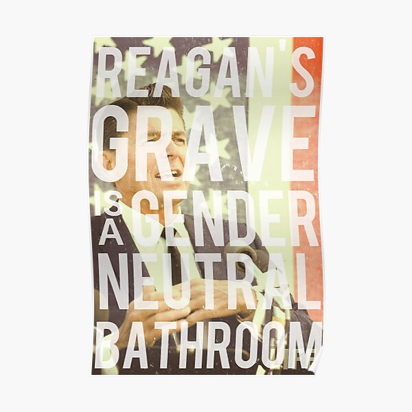 Reagan's Grave is a Gender Neutral Bathroom Poster