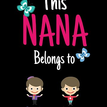 This Nana belongs to Charlotte Archie by MyFamily