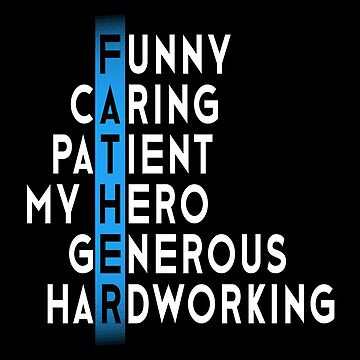 Father's Day Shirt Funny Caring Patient My Hero Generous Hardworking by drakouv