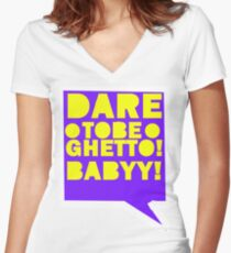 DARE TO BE GHETTO BABY!!!!! Women's Fitted V-Neck T-Shirt