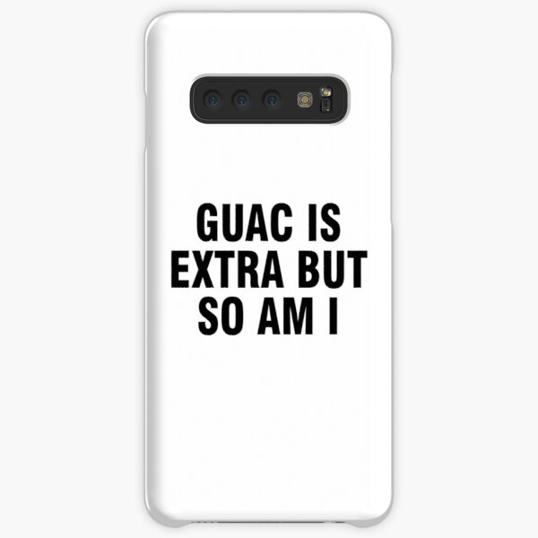 Guac is extra but so am I Samsung Galaxy Snap Case