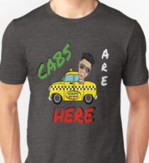 Cabs Are Here Unisex T-Shirt