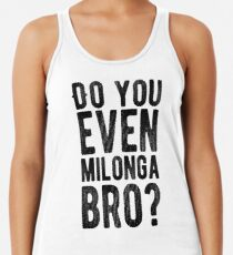 addd17dd1 Camiseta con espalda nadadora ¿Incluso Milonga Bro