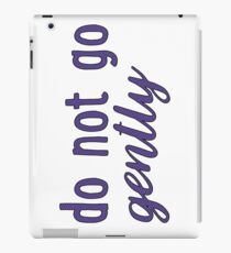 do not go gently iPad Case/Skin
