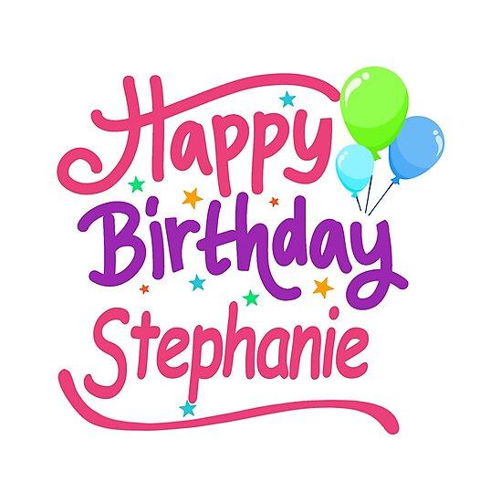 Joyeux Anniversaire Stephanie Impressions Photo Par Pm Names