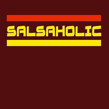 Salsaholic T-Shirt - Best Salsa Shirts - Music Songs Congress by deanworld