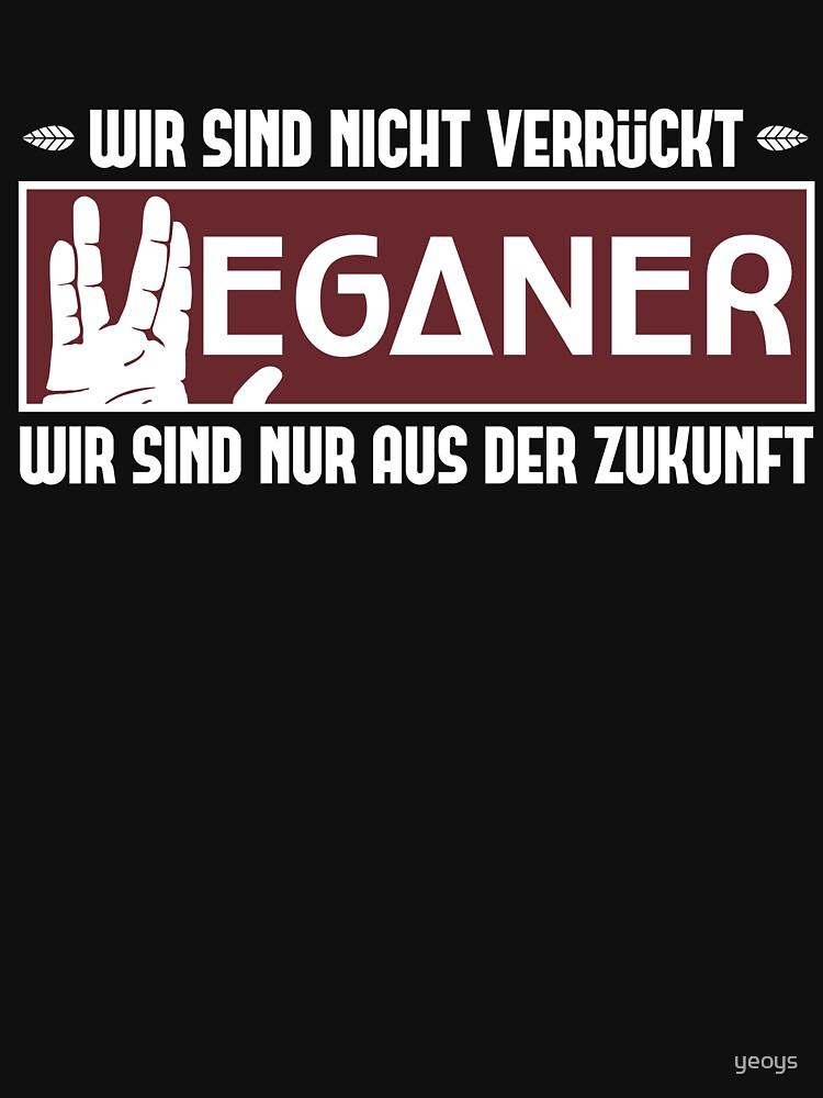 Veganer sind aus der Zukunft - Lustiger Veganer Spruch Geschenk by yeoys