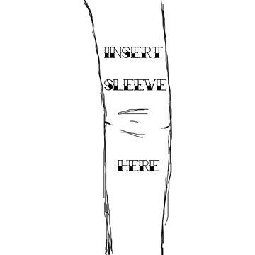 Insert sleeve here  by zararowden