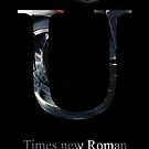 Times New Roman Font Iconic Charactography - U by Custranz