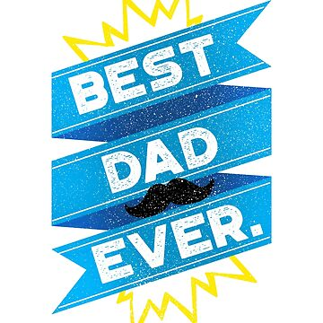 Best Dad Ever / Father's Day /  Father's Gift / Happy Father's Day by rizzoagape
