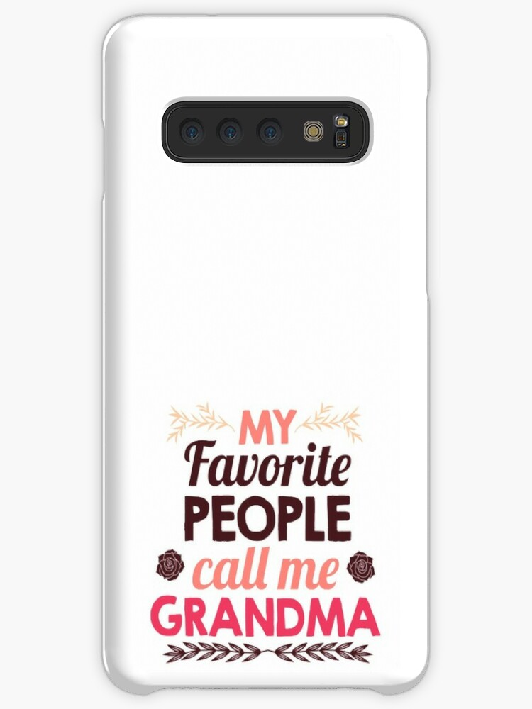 'My Favorite People Call Me Grandma Gift | Nana, Gramma or Nanny Gift for  the Proud Gram Who Loves Taking Care of Her Grandkids!' Case/Skin for