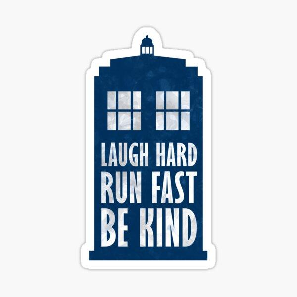 Laugh Hard. Run Fast. Be Kind. Sticker