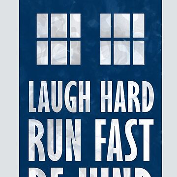 Laugh Hard. Run Fast. Be Kind. by KingPagla